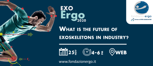 """L'evento """"EXO-Ergo 2020 - What is the future of exoskeleton in industry?"""" si svolgerà online, mercoledì 25 novembre dalle 16 alle 18"""