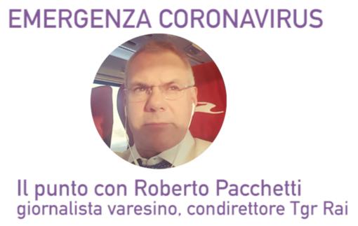 Emergenza Coronavirus - il punto con Roberto Pacchetti, giornalista varesino condirettore Tgr Rai