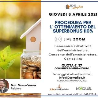 Superbonus 110%: giovedì 8 aprile il webinar che spiega la procedura per l'ottenimento, il ruolo e le attività dell'amministratore